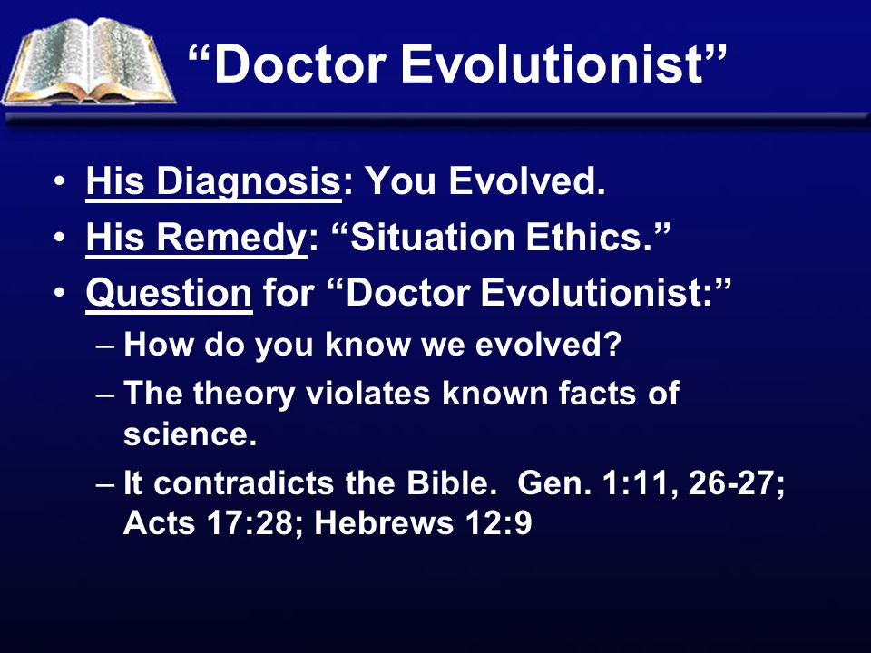 Doctor Evolutionist His Diagnosis: You Evolved.