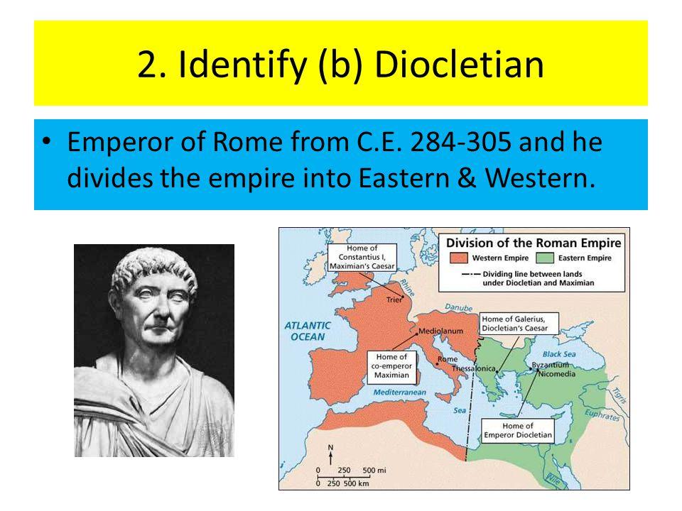 2.Identify (c) Constantinople Capital of the Eastern Roman Empire in C.E.