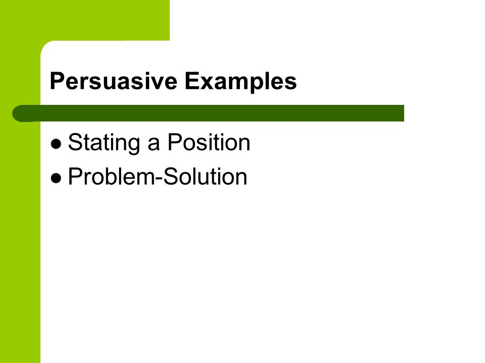 Persuasive Examples Stating a Position Problem-Solution