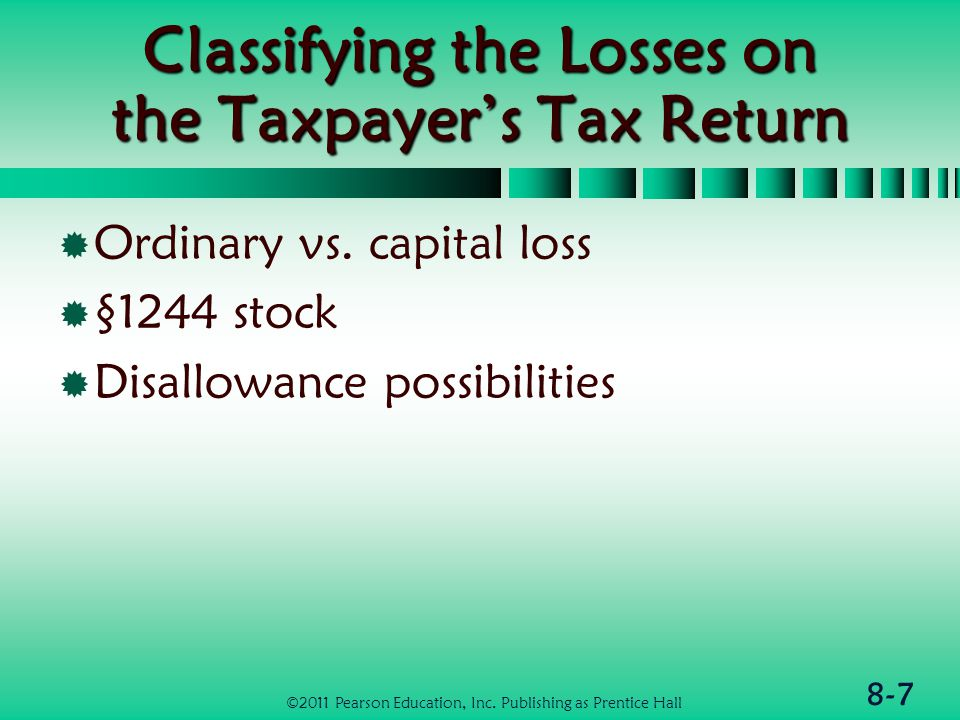 8-28 Timing of Casualty Loss Deduction  Generally deduct losses in year in which taxpayer sustains loss  Theft loss deductible when discovered  If insurance reimbursement expected, loss deductible in year reimb.