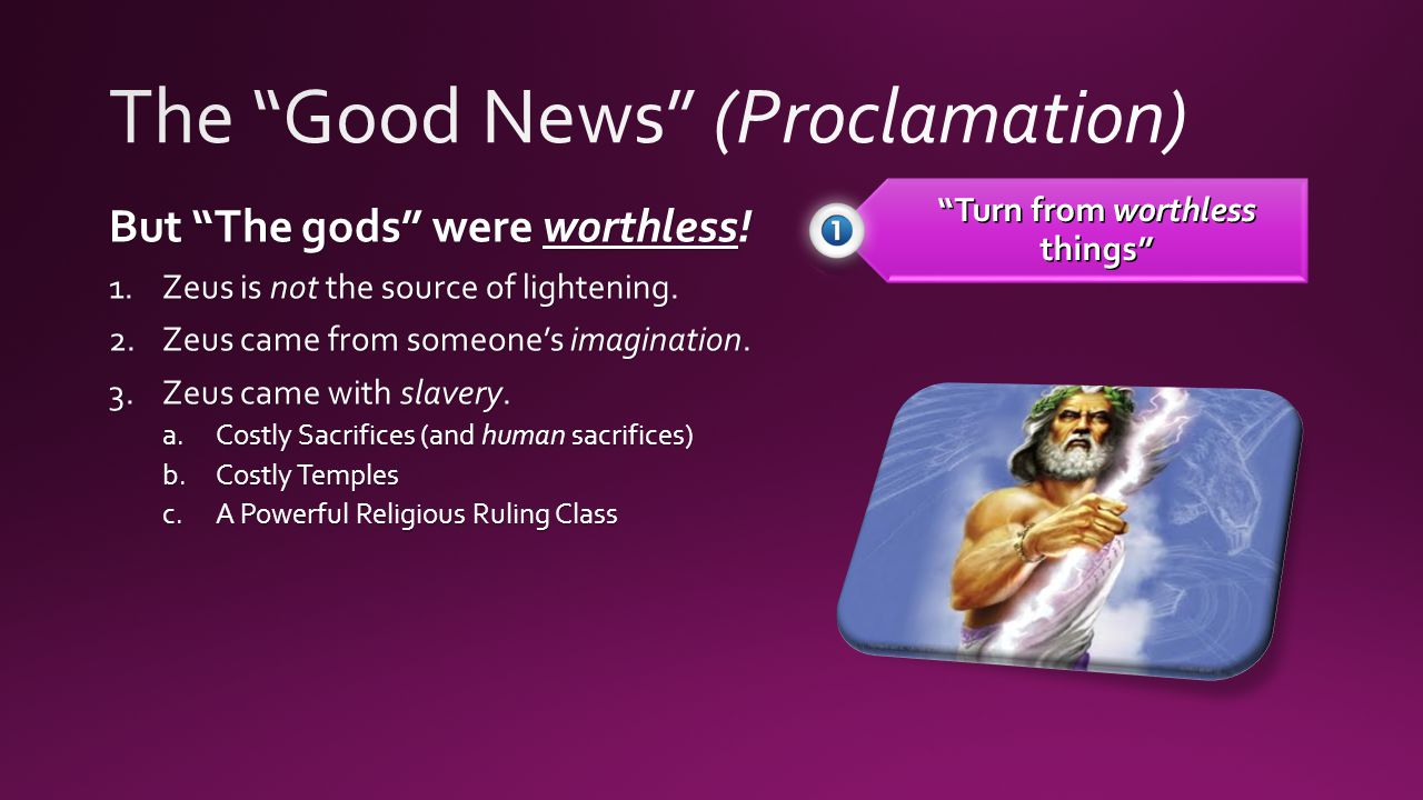 But The gods were worthless. 1.Zeus is not the source of lightening.