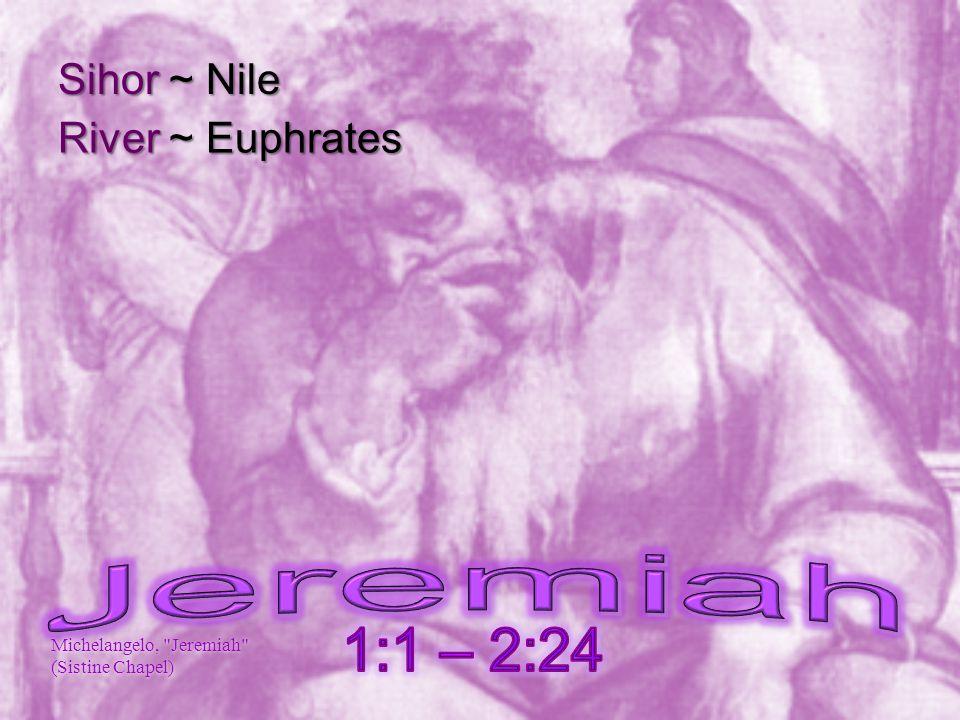 Sihor ~ Nile River ~ Euphrates Michelangelo, Jeremiah (Sistine Chapel)