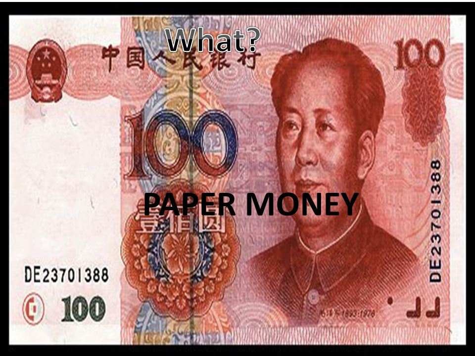 WHAT? Definition and picture. Explain if it was a discovery or invention. PAPER MONEY