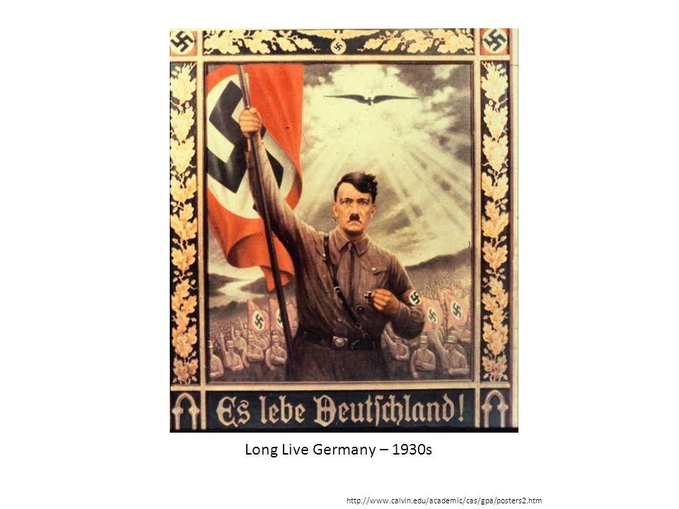 Long Live Germany – 1930s http://www.calvin.edu/academic/cas/gpa/posters2.htm