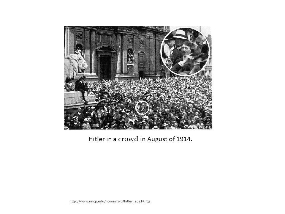http://www.uncp.edu/home/rwb/hitler_aug14.jpg Hitler in a crowd in August of 1914.