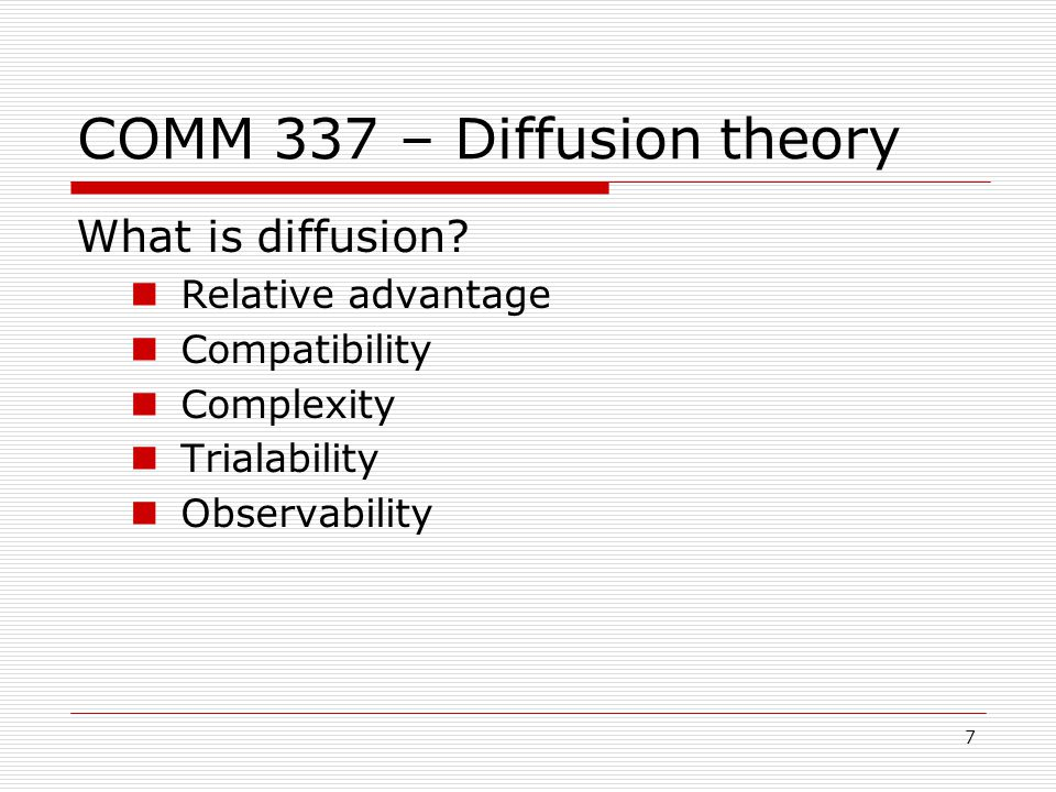 7 COMM 337 – Diffusion theory What is diffusion.