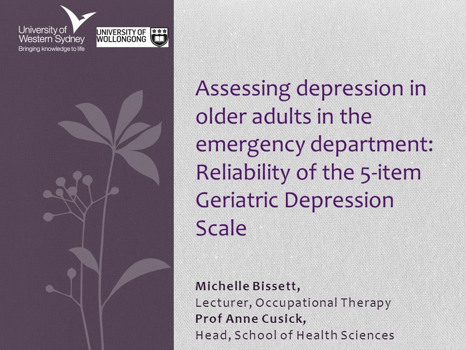 Background Depression is the most common mental health condition of older adults but is not routinely screened for in the Emergency Department (ED) Previous estimates have suggested that approximately 30% of older adults presenting to ED screen positively for depression To be clinically valuable, screening tools need to be both valid and reliable