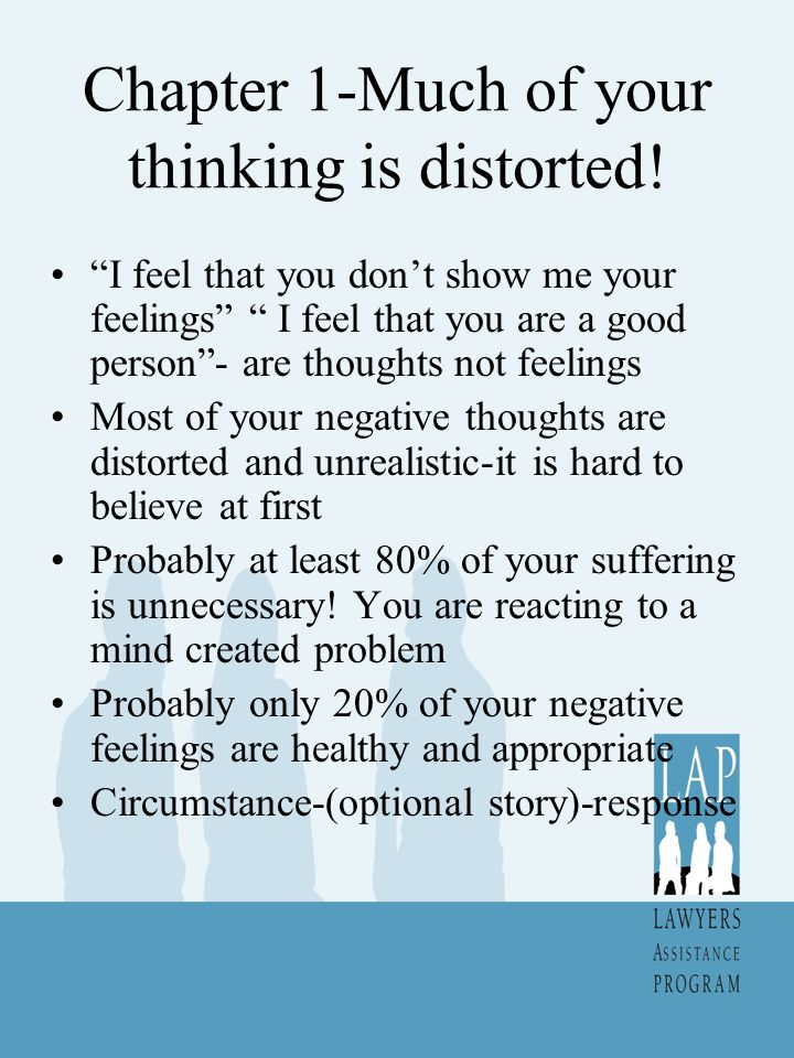 Chapter 1-Much of your thinking is distorted.