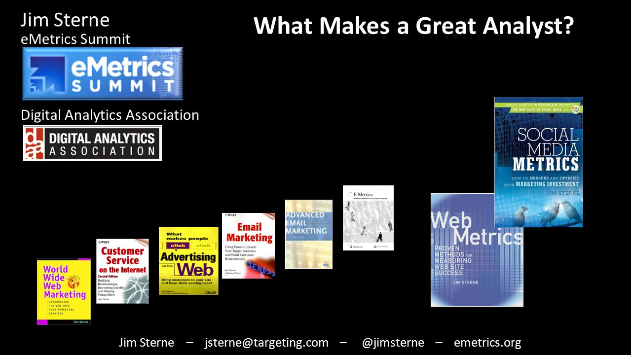 eMetrics Summit Digital Analytics Association Jim Sterne What Makes a Great Analyst.