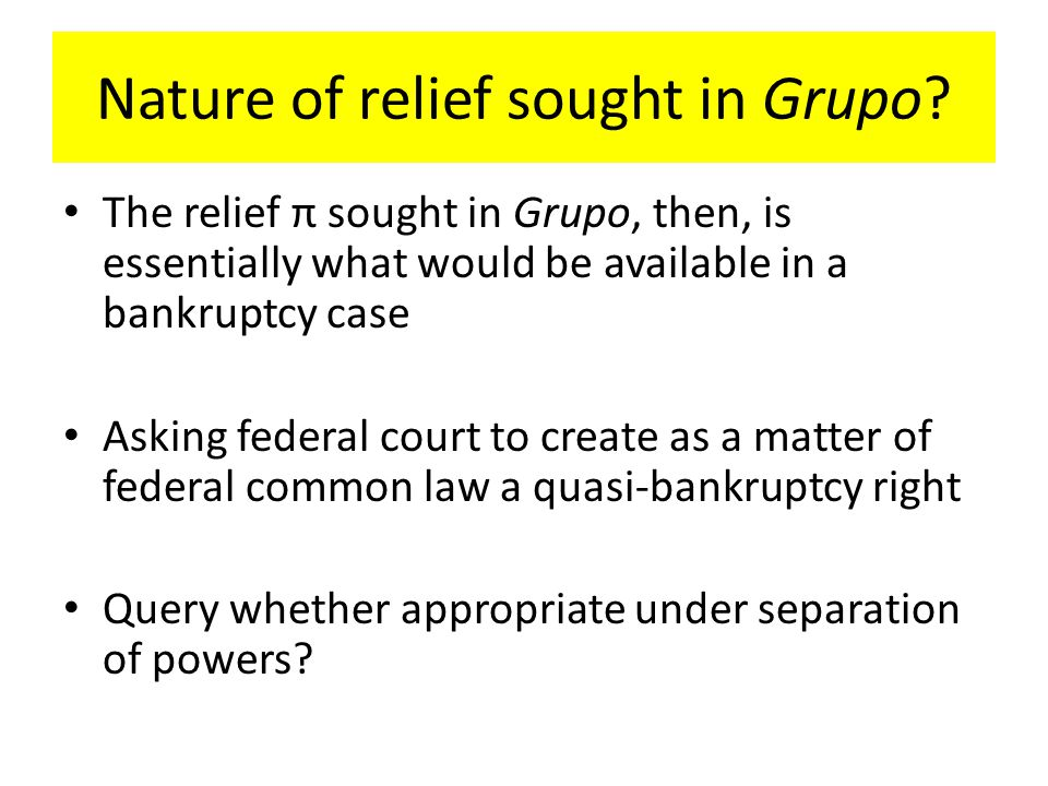 Nature of relief sought in Grupo.