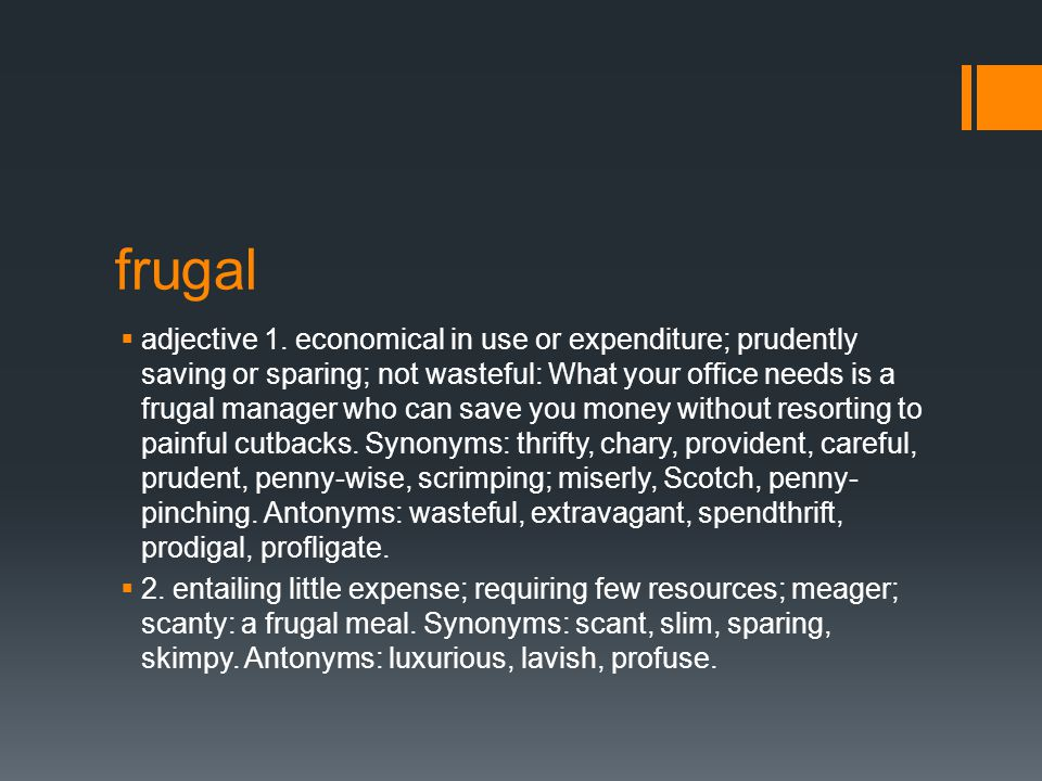 frugal  adjective 1.