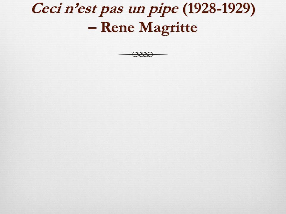 Ceci n'est pas un pipe (1928-1929) – Rene Magritte