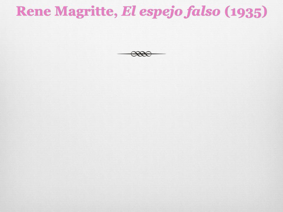 Rene Magritte, El espejo falso (1935)Rene Magritte, El espejo falso (1935)