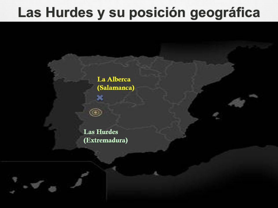 Las Hurdes y su posición geográficaLas Hurdes y su posición geográfica La Alberca (Salamanca) Las Hurdes (Extremadura)