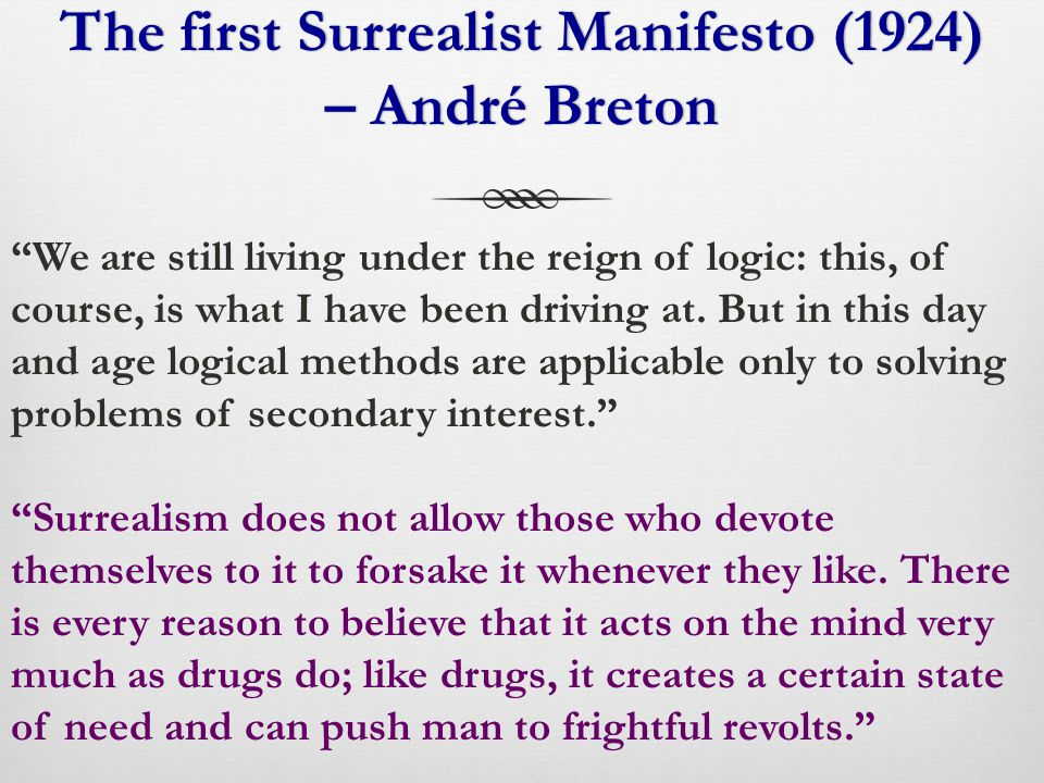 The second Surrealist Manifesto, André Breton (1929) It is living and ceasing to live which are imaginary solutions.
