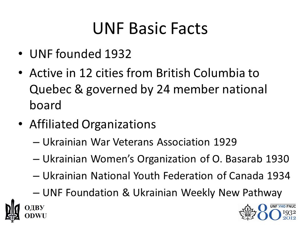 UNF Basic Facts UNF founded 1932 Active in 12 cities from British Columbia to Quebec & governed by 24 member national board Affiliated Organizations –