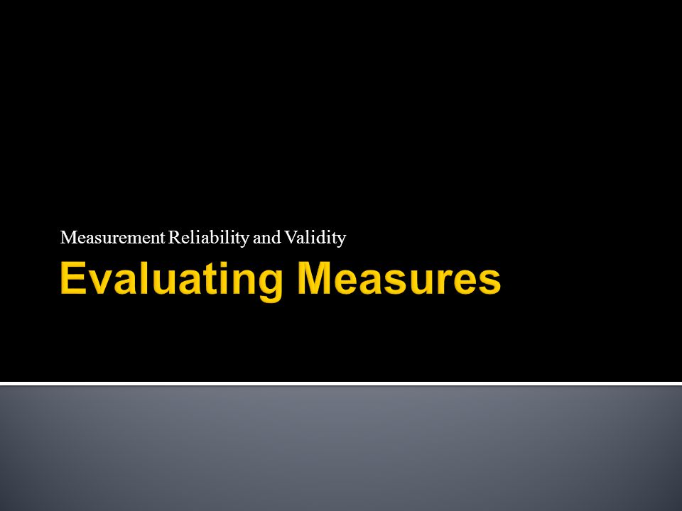 Measurement Reliability and Validity
