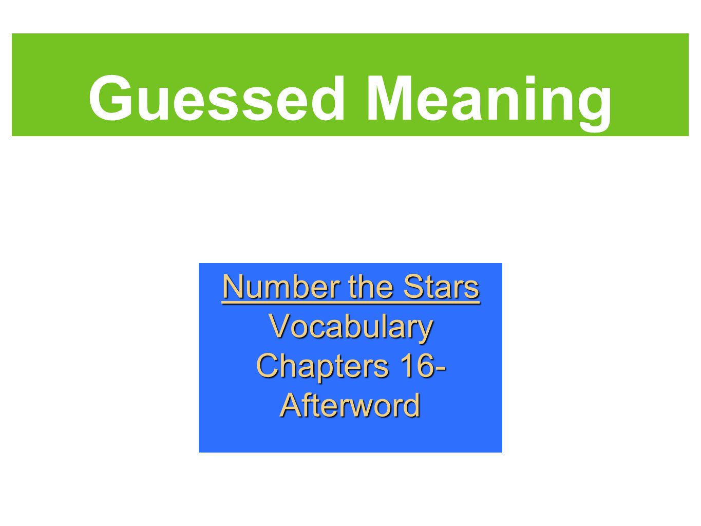 Guessed Meaning Number the Stars Vocabulary Chapters 16- Afterword