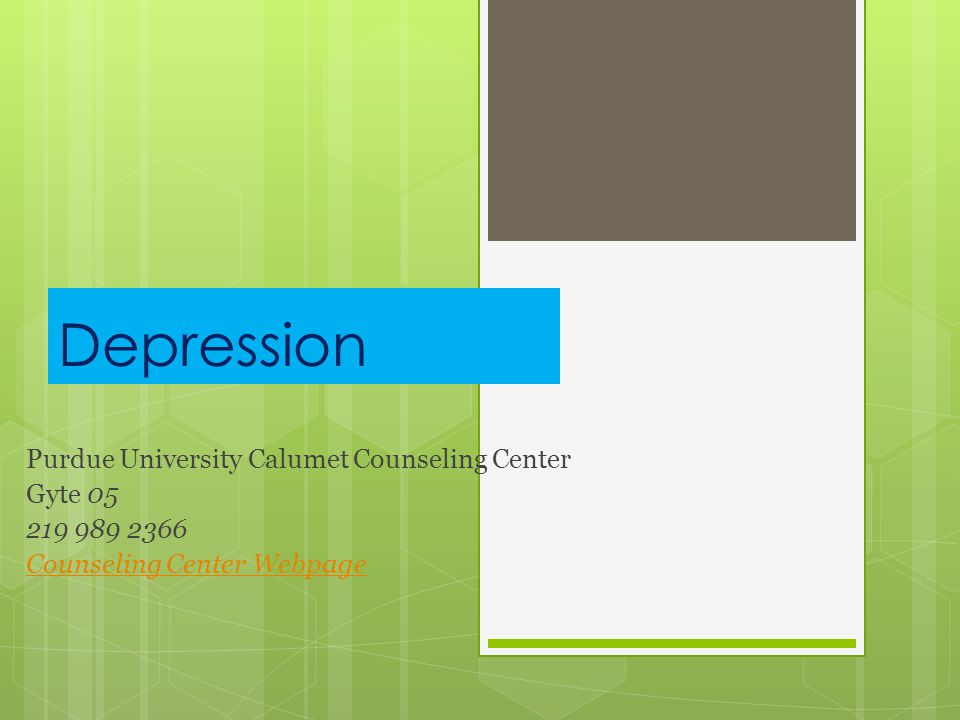 Depression Purdue University Calumet Counseling Center Gyte Counseling Center Webpage