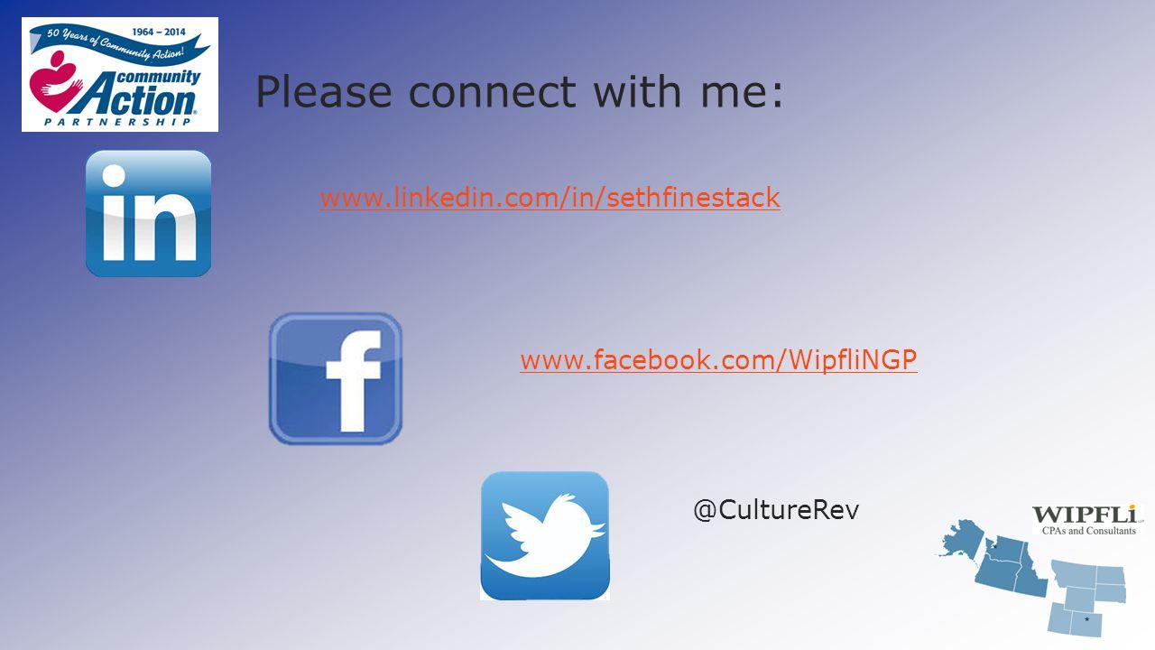 Please connect with me: www.linkedin.com/in/sethfinestack www.facebook.com/WipfliNGP @CultureRev