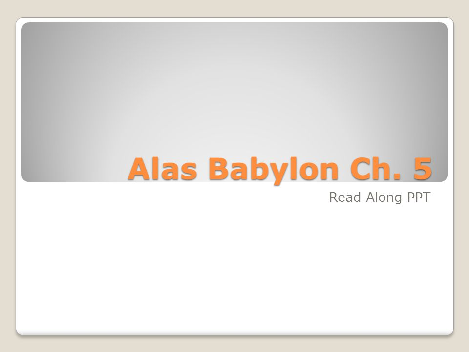Alas Babylon Ch. 5 Read Along PPT