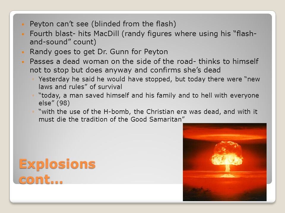"""Explosions cont… Peyton can't see (blinded from the flash) Fourth blast- hits MacDill (randy figures where using his """"flash- and-sound"""" count) Randy g"""