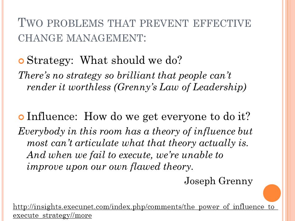 T WO PROBLEMS THAT PREVENT EFFECTIVE CHANGE MANAGEMENT : Strategy: What should we do.