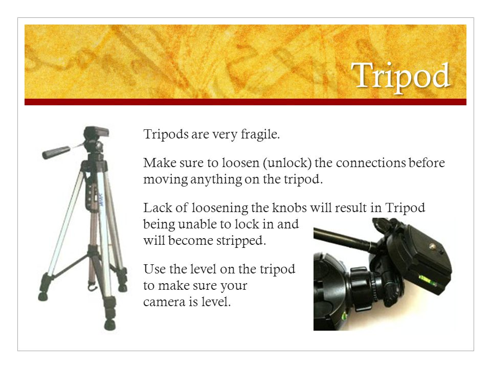 Tripod Tripods are very fragile. Make sure to loosen (unlock) the connections before moving anything on the tripod. Lack of loosening the knobs will r