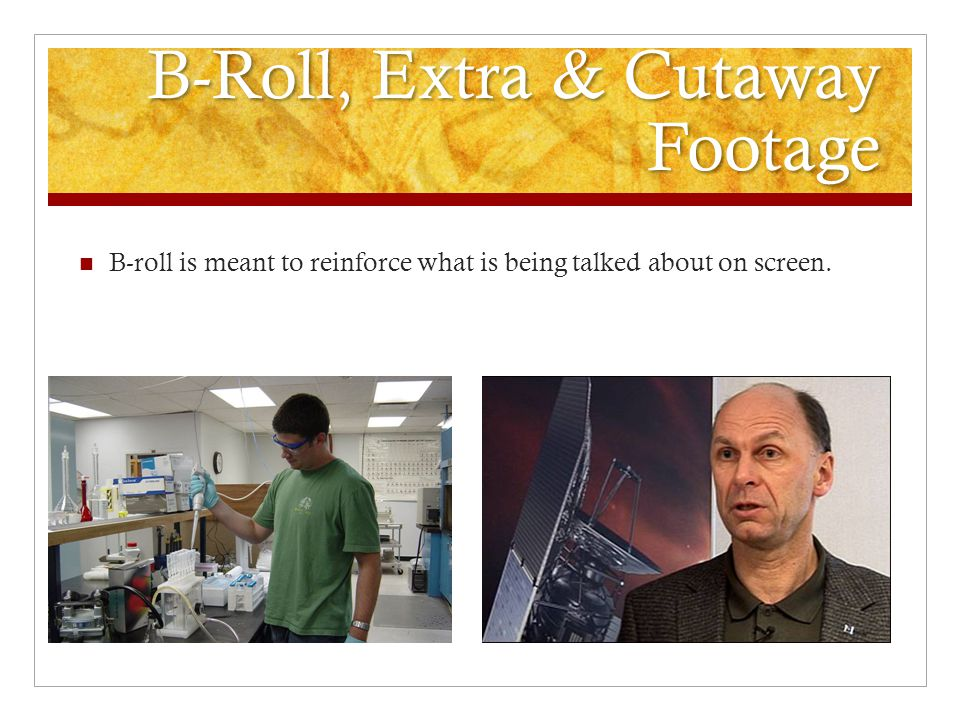 B-Roll, Extra & Cutaway Footage B-roll is meant to reinforce what is being talked about on screen.