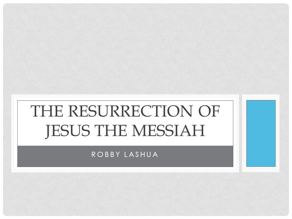 ROBBY LASHUA THE RESURRECTION OF JESUS THE MESSIAH