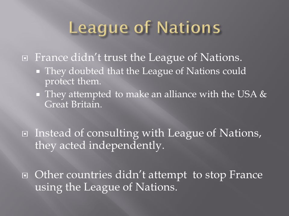  France didn't trust the League of Nations.