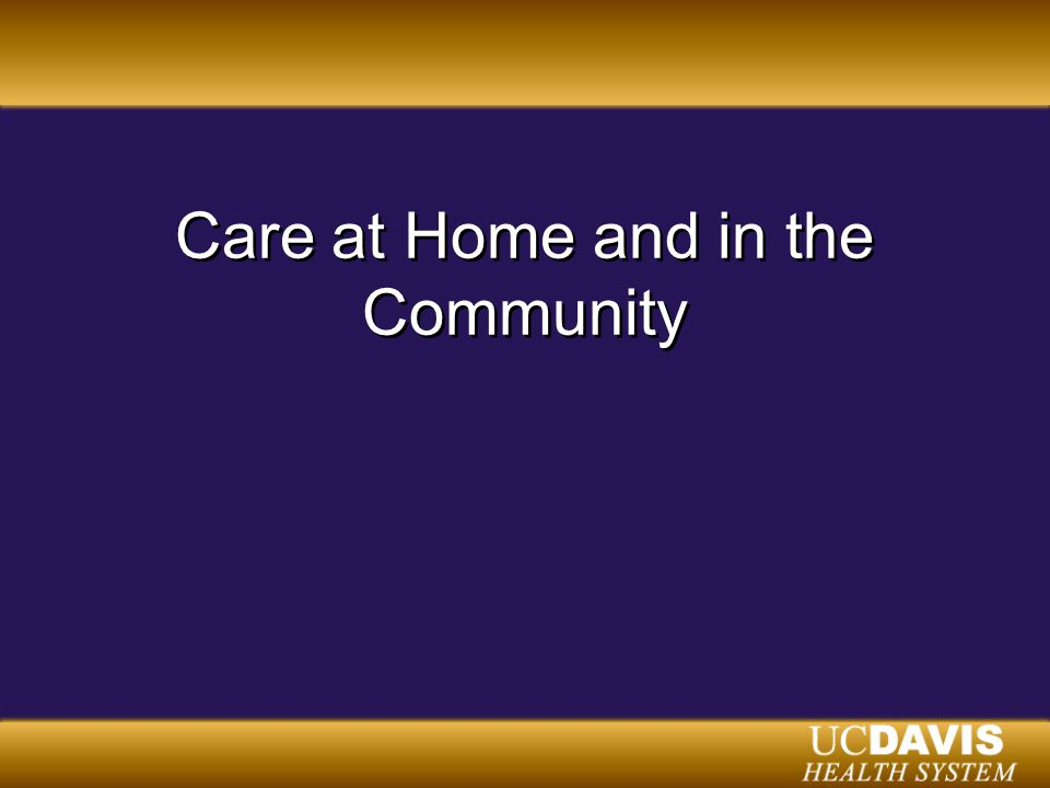 Care at Home and in the Community