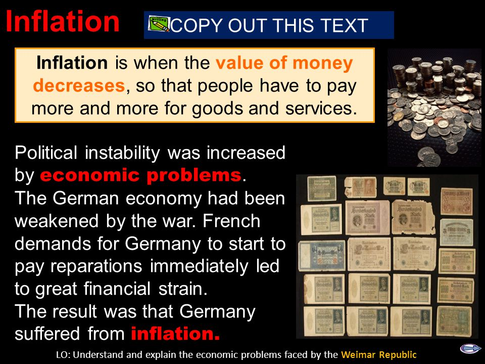 Inflation is when the value of money decreases, so that people have to pay more and more for goods and services.