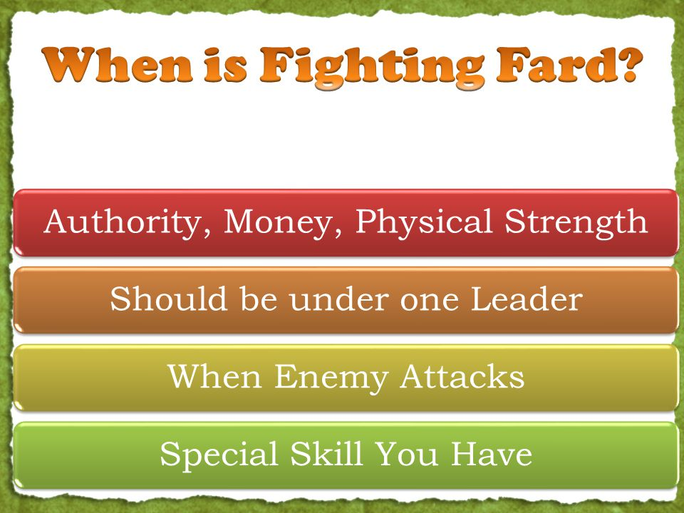 Authority, Money, Physical StrengthShould be under one LeaderWhen Enemy AttacksSpecial Skill You Have 1.
