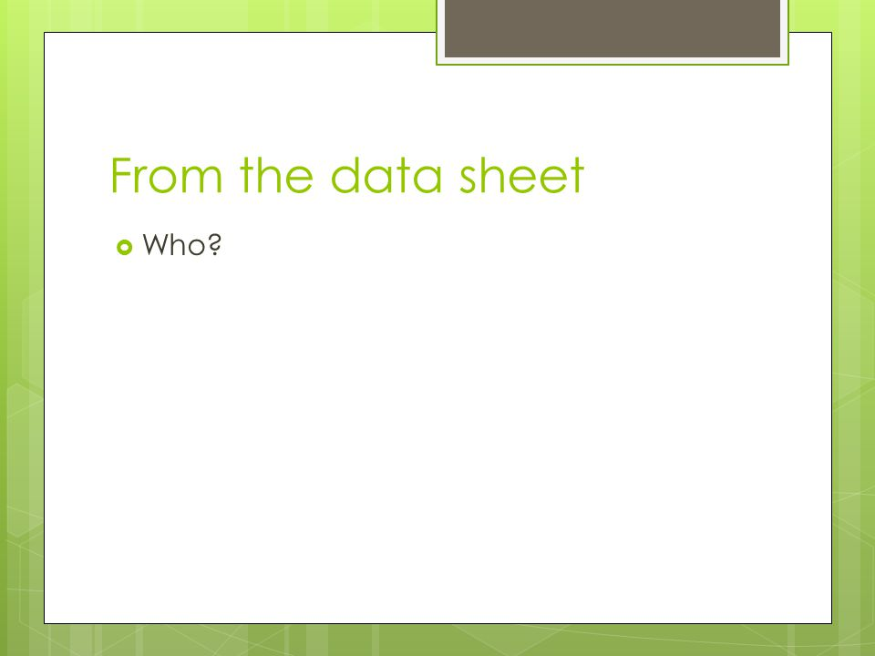 From the data sheet  Who