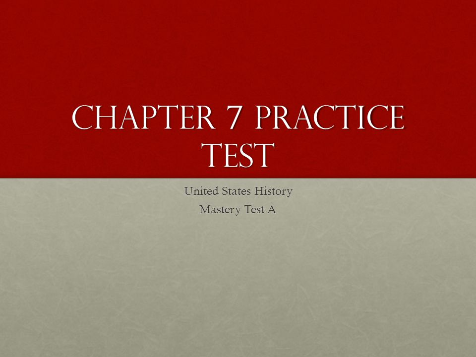 Chapter 7 Practice Test United States History Mastery Test A