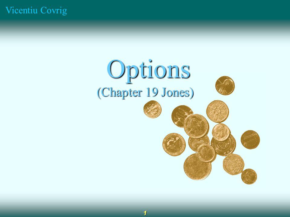 Vicentiu Covrig 1 Options Options (Chapter 19 Jones)