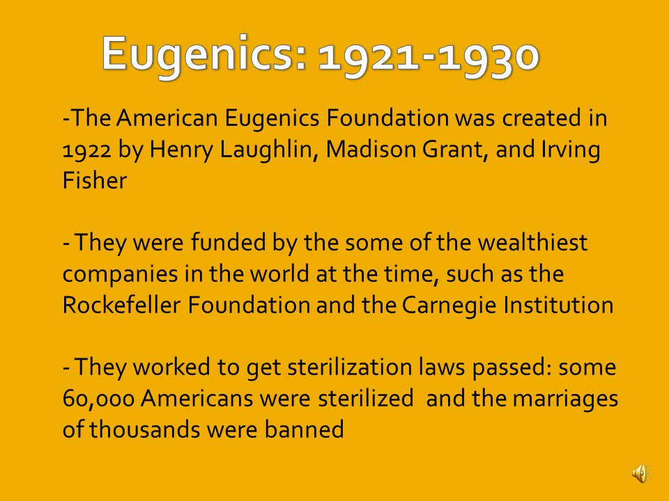 -Concepts of eugenics became increasingly popular as time went on in the United States - Margaret Sanger founded Planned Parenthood in 1921, and abortion became legal Margaret Sanger, coined the term birth control and founded Planned Parenthood