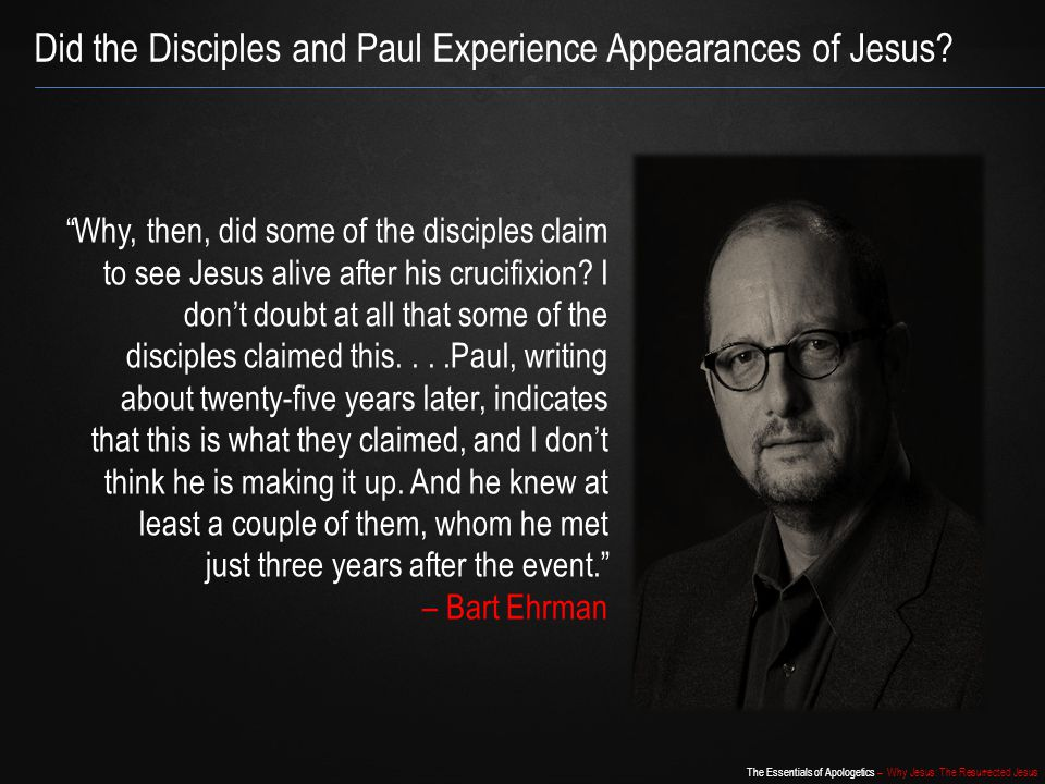 """The Essentials of Apologetics – Why Jesus: The Resurrected Jesus Did the Disciples and Paul Experience Appearances of Jesus? """"Why, then, did some of t"""