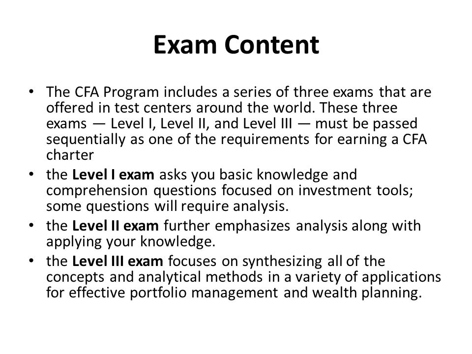 Exam Content The CFA Program includes a series of three exams that are offered in test centers around the world.