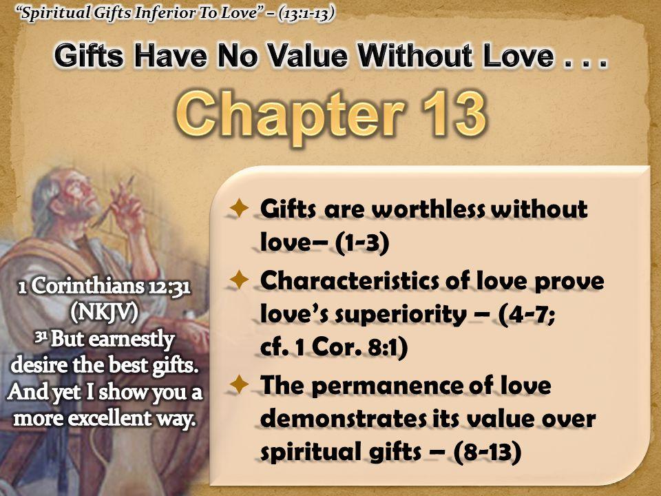 1 Corinthians 13:8-10 (NKJV) 8 Love never fails.