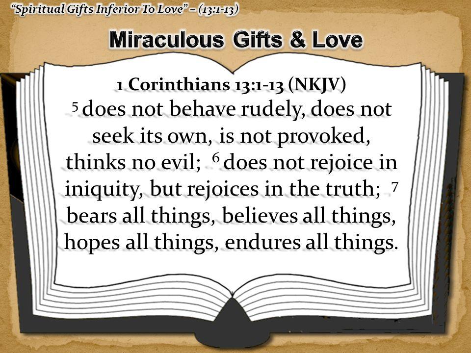 1 Corinthians 13:1-13 (NKJV) 8 Love never fails.