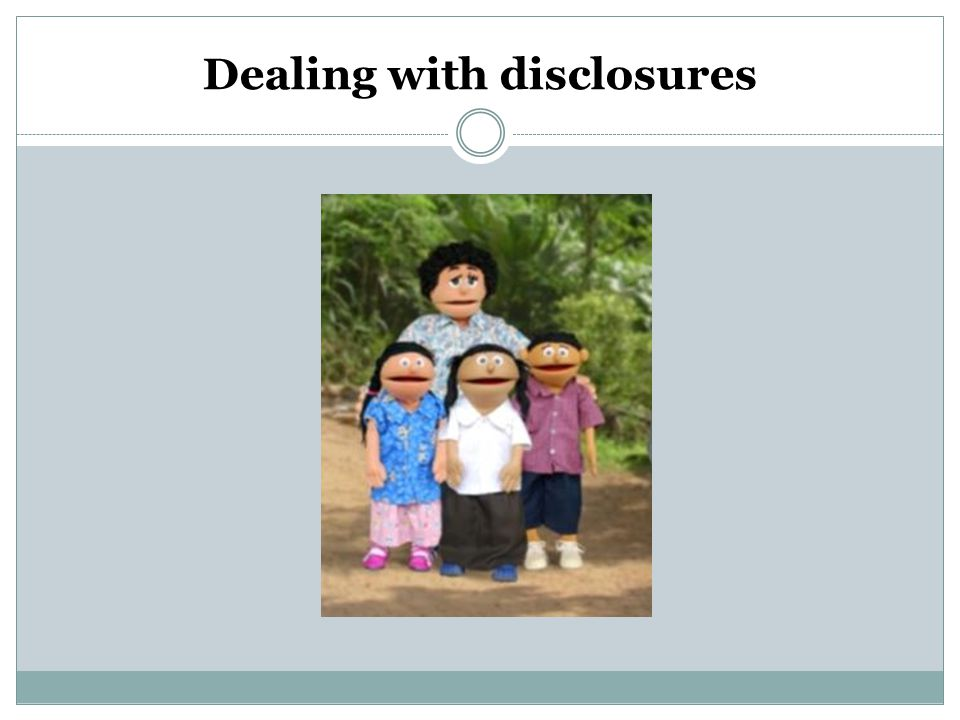 Dealing with disclosures