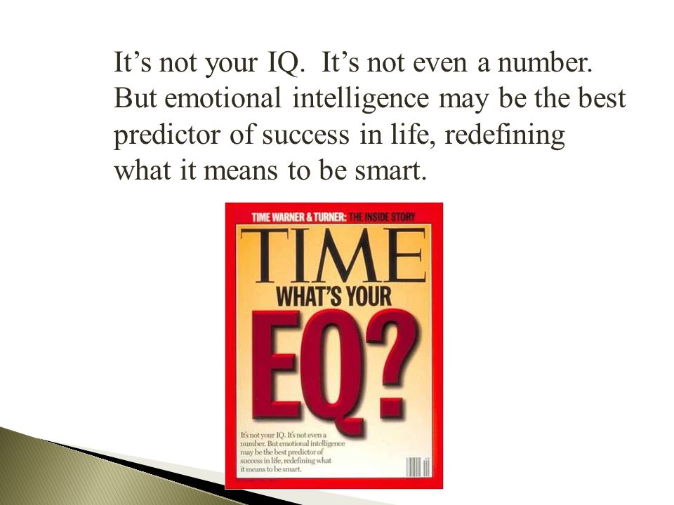 It's not your IQ.It's not even a number.