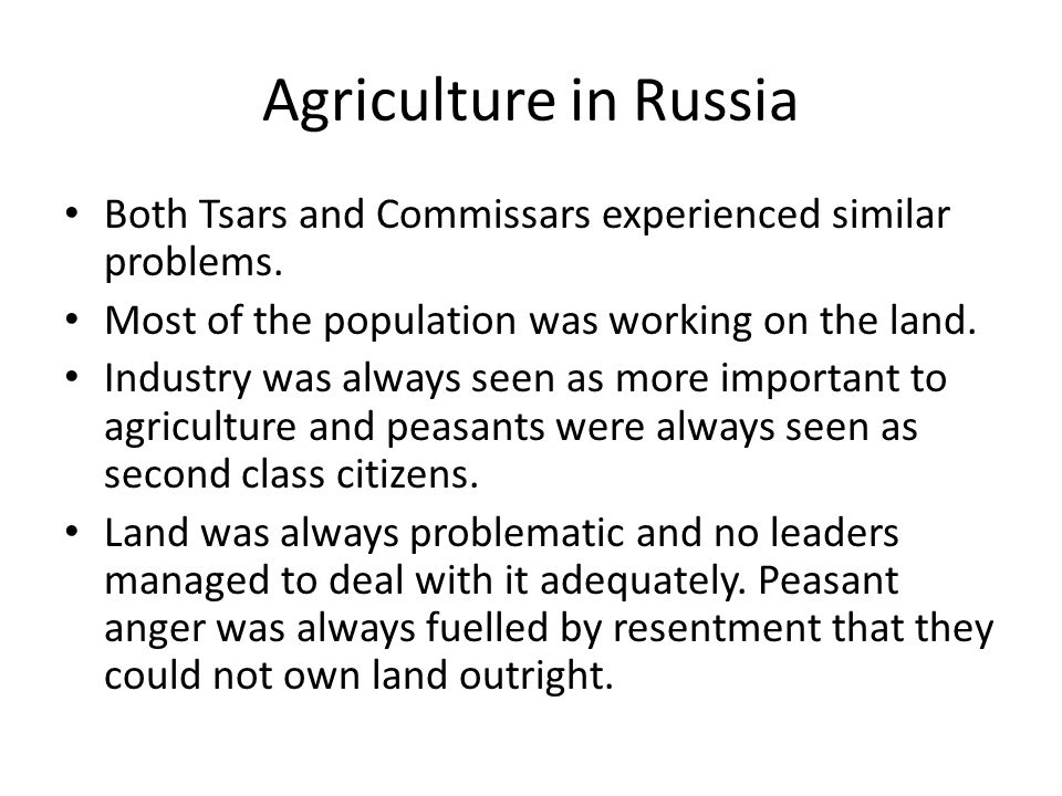 Agriculture in Russia Both Tsars and Commissars experienced similar problems.