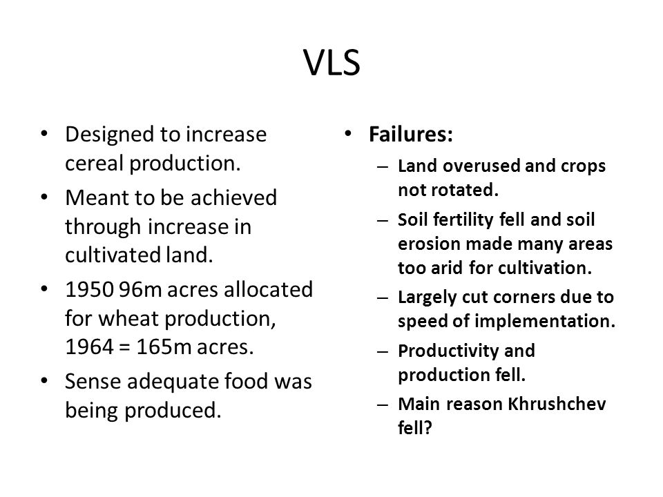 VLS Designed to increase cereal production.