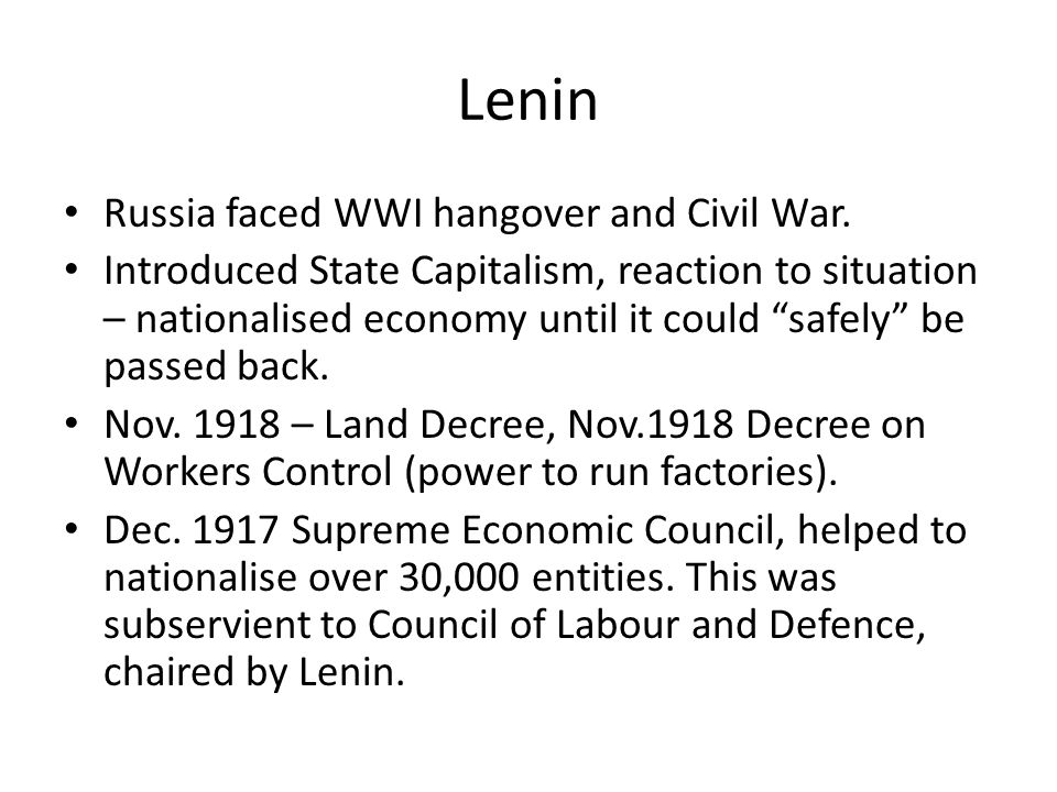 Lenin Russia faced WWI hangover and Civil War.