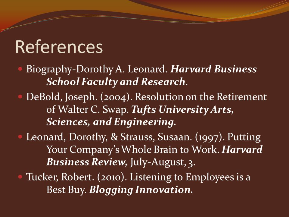 References Biography-Dorothy A. Leonard. Harvard Business School Faculty and Research.