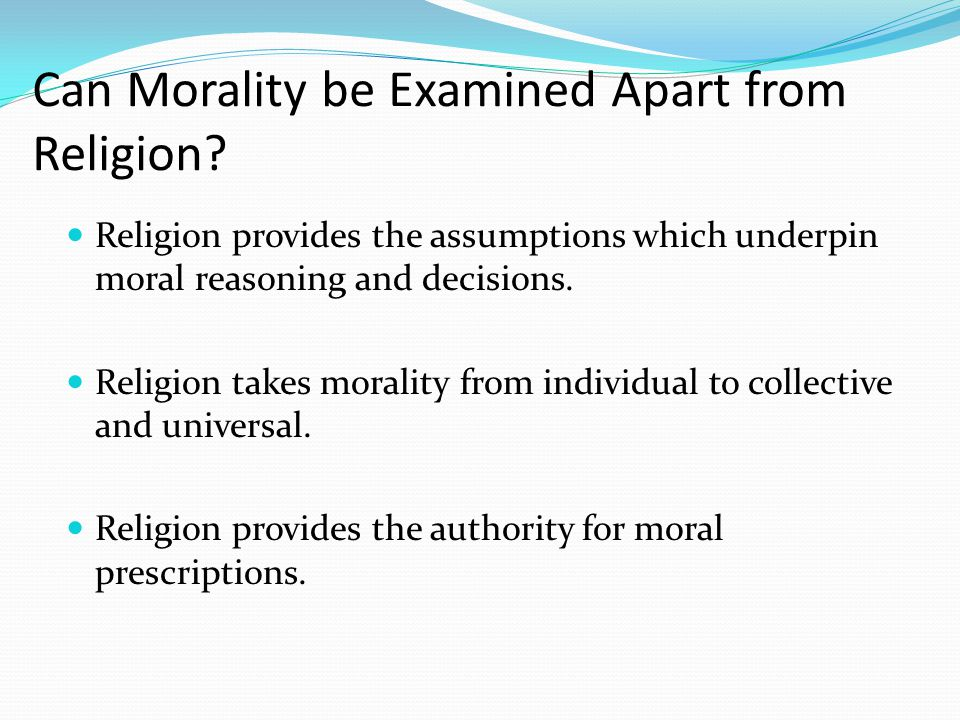 Can Morality be Examined Apart from Religion.