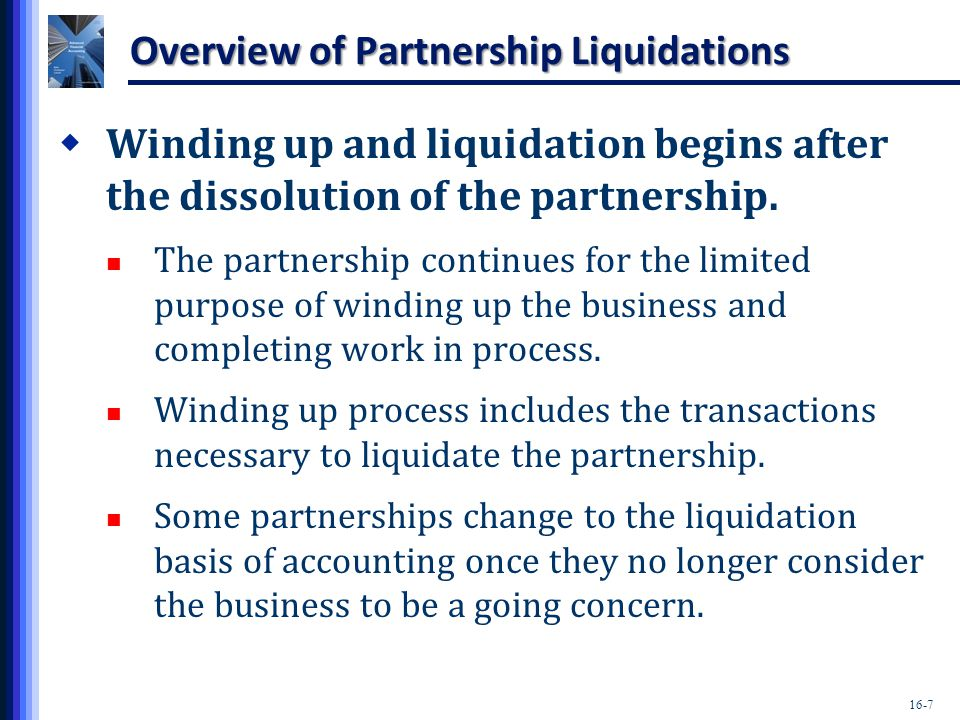 16-18 Sharing of Gains & Losses During Liquidation  Gains and losses incurred on the realization of noncash assets during liquidation are: allocated among the partners in the profit-and-loss sharing ratio (such as 4:3:1).